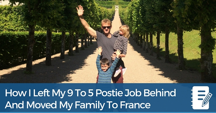 How I Left My 9 to 5 Postie Job Behind And Moved My Family To France