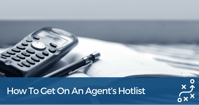 How to Get on an Agent's Hotlist