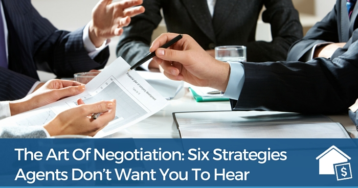 The Art of Negotiation: Six Strategies Agents Don't Want You to Hear