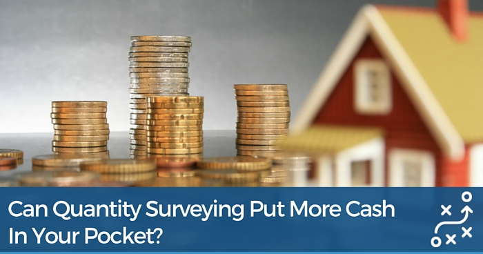What Is Quantity Surveying And Can It Put More Cash In Your Pocket?