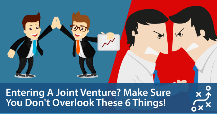 6 Things You Must Never Overlook When Entering A Joint Venture