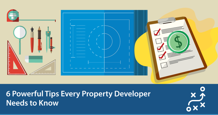 6 Powerful Tips Every Property Developer Needs to Know