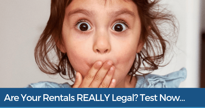 Test Yourself! Are Your Rentals Really Legal?